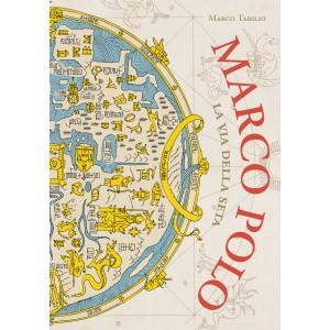 Marco Polo La Via della Seta