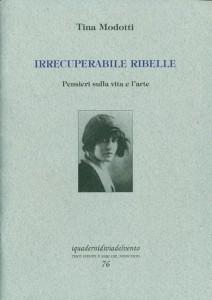 irrecuperabile-ribelle_modotti_via-del-vento_chronicalibri