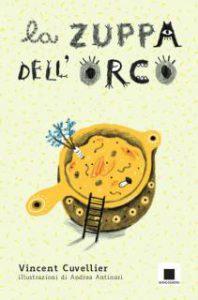 la-zuppa-dellorco_chronicalibri_cuvellier