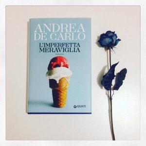 limperfetta-meraviglia_de-carlo_giunti_chronicalibri