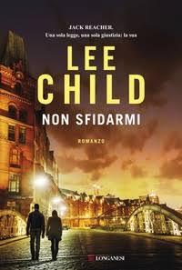 """Lee Child: """"Non sfidarmi"""", ventunesimo romanzo nella serie di Jack Reacher"""