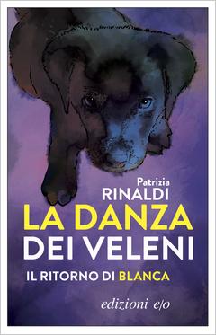 """Anteprima: da domani in libreria il ritorno di Blanca, """"La danza dei veleni"""""""