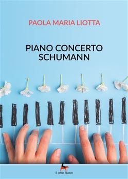 """""""Piano Concerto Schumann"""", un romanzo che è elogio di musica e bellezza"""