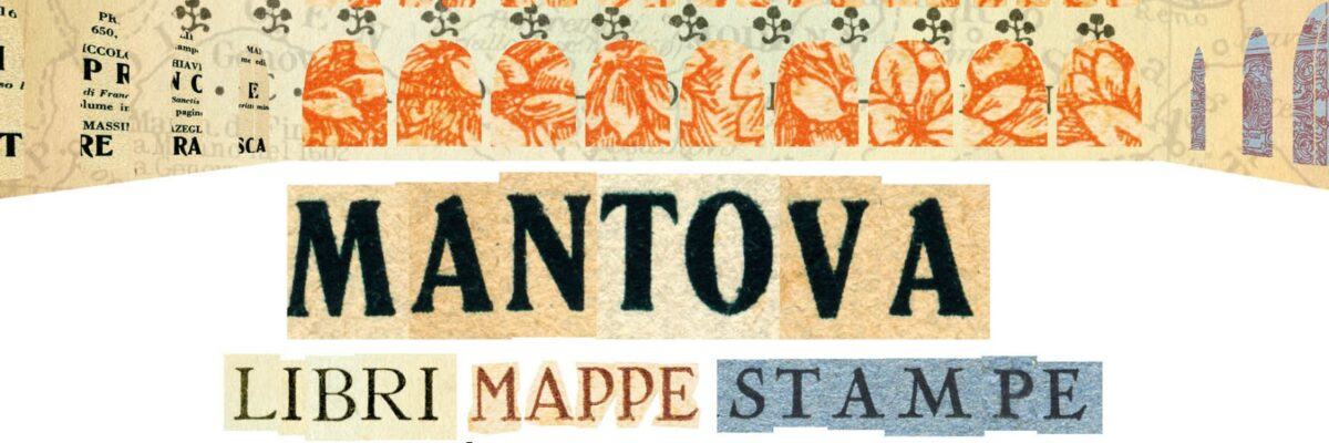 Eventi: Mantova Libri Mappe e Stampe